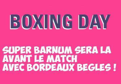 Super Barnum avant Stade vs UBB – Boxing day