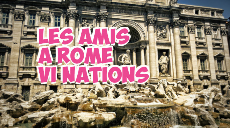 Les Amis seront à Rome pour le Tournoi